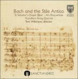 Bach and the Stile Antico - CD Audio di St. Salvator's Chapel Choir