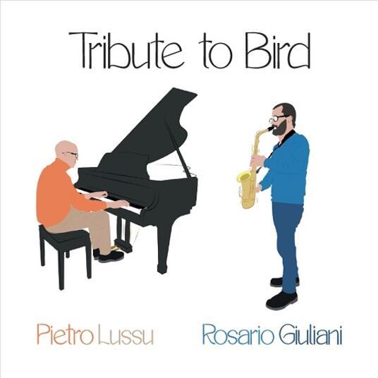 Tribute To Bird - CD Audio di Rosario Giuliani,Pietro Lussu