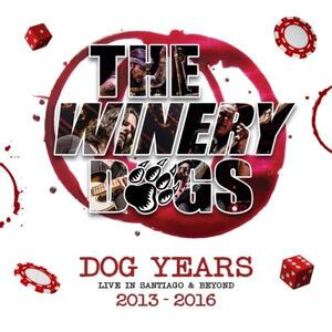 Dog Years. Live in Santiago & Beyond 2013-2016 - CD Audio + Blu-ray di Winery Dogs