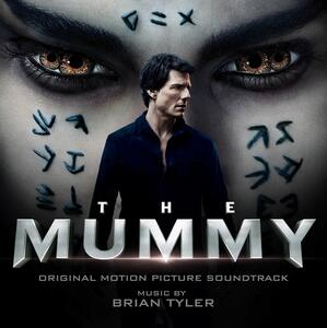 The Mummy - Original Motion Picture Soundtrack - CD Audio di Brian Tyler