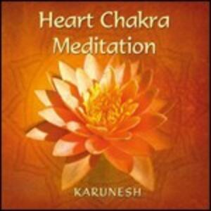 Heart Chakra Meditation - CD Audio di Karunesh - 2