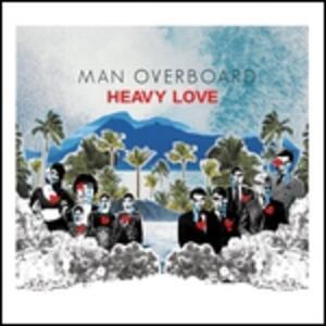 Heavy Love - Vinile LP di Man Overboard