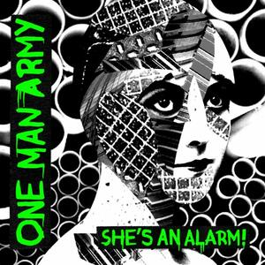 She's An Alarm - Vinile 7'' di One Man Army
