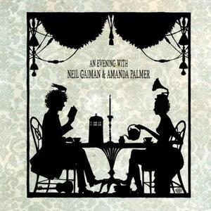 An Evening with Neil Gaiman and Amanda Palmer - CD Audio di Neil Gaiman,Amanda Palmer