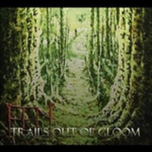 Trails Out of Gloom - CD Audio di Fen