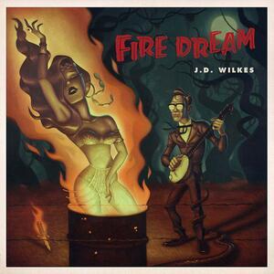 Fire Dream - Vinile LP di J.D. Wilkes