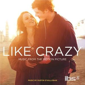 Like Crazy (Colonna Sonora) - CD Audio