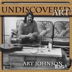 Undiscovered Art - CD Audio di Art Johnson