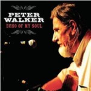 Echo of My Soul - CD Audio di Peter Walker