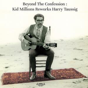 Beyond The Confession: Kid Millions Reworks Harry - Vinile LP di Kid Millions
