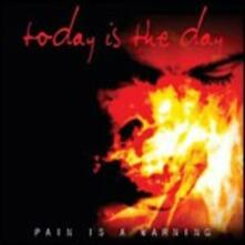 Pain Is a Warning - CD Audio di Today Is the Day
