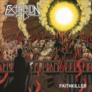 Faithkiller - Vinile LP di Extinction A.D.