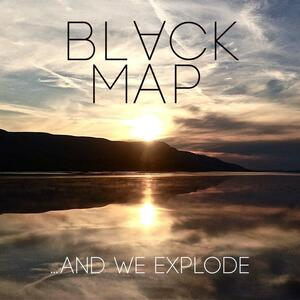 And We Explode - Vinile LP di Black Map