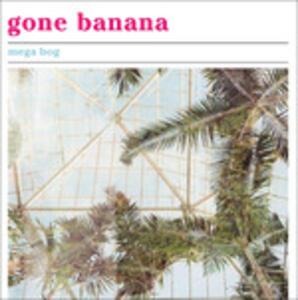 Gone Banana - Vinile LP di Mega Bog