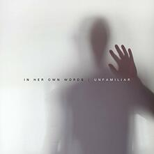 Unfamiliar (Coloured Vinyl) - Vinile LP di In Her Own Words