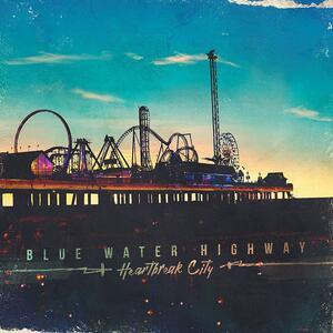 Heartbreak City - Vinile LP di Blue Water Highway