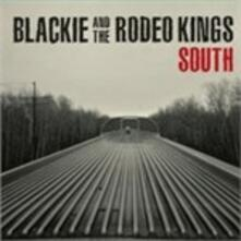 South - CD Audio di Blackie & the Rodeo Kings