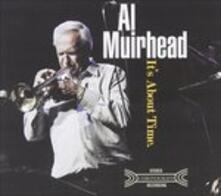 It's About Time - CD Audio di Al Muirhead