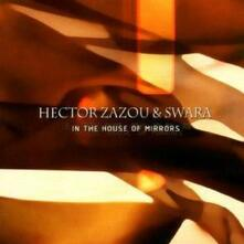 In the House of Mirrors - CD Audio di Hector Zazou,Swara