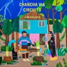 Amansara - CD Audio di Chancha via Circuito