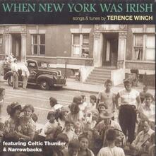 When New York Was Irish - CD Audio di Terence Winch