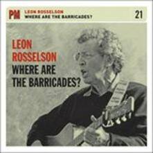 Where Are The Barricades? - CD Audio di Leon Rosselson