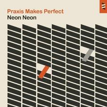 Praxis Makes Perfect (Deluxe Edition) - CD Audio di Neon Neon