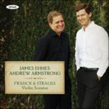Sonate per violino - CD Audio di Richard Strauss,César Franck,James Ehnes,Andrew Armstrong