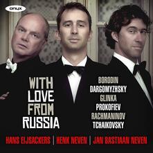 With Love from Russia - CD Audio di Mikhail Ivanovic Glinka,Hans Eijsackers,Hank Neven