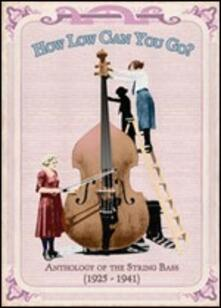 How Low Can You Go? Anthology of the String Bass 1925-1941 - CD Audio