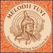 Melodii Tuvi. Throat Songs and Folk Tunes from Tuva - CD Audio