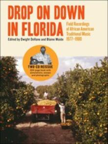 Drop on Down in Florida. Field Recordings of African American Traditional Music - CD Audio