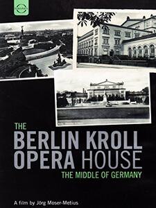 Berlin Kroll Opera House - The Middle of Germany - DVD