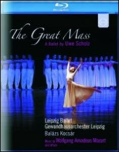 Wolfgang Amadeus Mozart. The Great Mass. A Ballet by Uwe Scholz - Blu-ray
