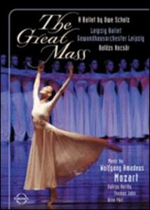 Wolfgang Amadeus Mozart. The Great Mass. A Ballet by Uwe Scholz - DVD