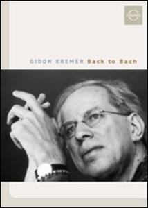 Gidon Kremer. Back to Bach - DVD