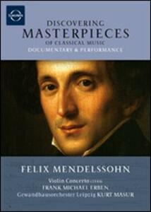 Felix Mendelssohn. Concerto for Violin and Orchestra. Discovering Masterpieces - DVD