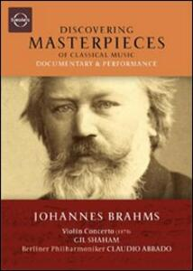 Johannes Brahms. Violin Concerto. Discovering Masterpieces of Classical Music - DVD