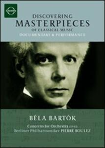 Bela Bartok. Concerto for Orchestra. Discovering Masterpieces of Classical Music - DVD