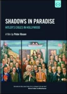 Shadows in Paradise. Hitler's Exiles in Hollywood di Peter Rosen - DVD