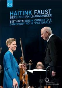 """Haitink. Faust. Beethoven: Violin Concerto & Symphony No. 6 """"Pastorale"""" - Blu-ray"""