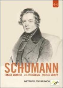 Takács Quartet, Zoltán Kocsis & András Schiff play Robert Schumann - DVD