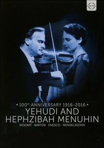 Yehudi and Hephzibah Menuhin. 100th Anniversary 1916 - 2016 - DVD