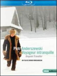 Piotr Anderszewski. Unquiet Traveller di Bruno Monsaingeon - Blu-ray