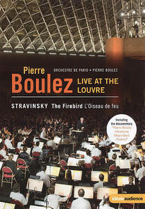 Pierre Boulez. Live at the Louvre. Stravinsky. The Firebird - DVD