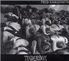 Tinderbox - CD Audio di Fred Eaglesmith