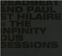The Infinity Dub Sessions - CD Audio di Paul St. Hilaire,Deadbeat
