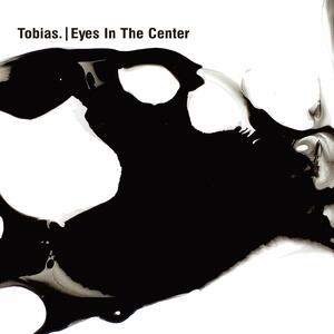 Eyes in the Center - Vinile LP di Tobias