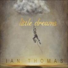 Little Dreams - CD Audio di Ian Thomas