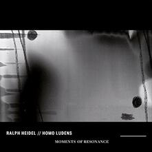 Moments of Resonance - Vinile LP di Homo Ludens,Ralph Heidl